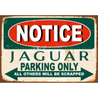 Tábla NOTICE - Jaguar parking only! - Jaguar parkolás felirat fémtáblán